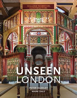 unseen london new edition by peter dazeley and mark daly