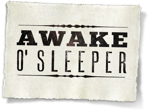 Awake Awake O Sleeper by Awake O Sleeper Up The Servant Warrior Prophezine