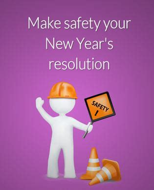make safety your new years resolution prevention works make safety your new years resolution prevention works