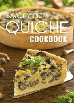 pie cookbook 50 easy delicious pie recipes for bake at home healthy food books the savory pie quiche cookbook the 50 most delicious