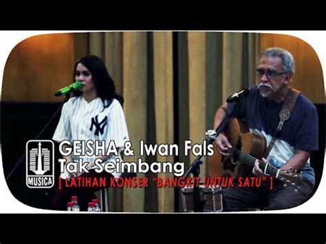 video klip geisha feat iwan fals tak seimbang live di full download iwan fals feat geisha tak seimbang