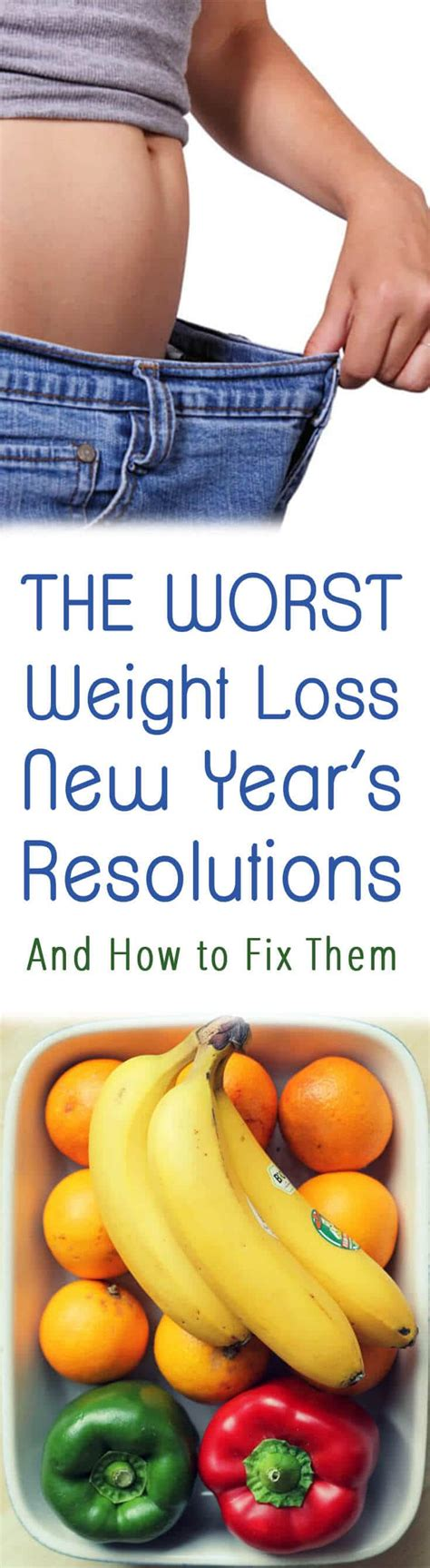 Weight Loss A New Year Resolution by The Worst Weight Loss New Year S Resolutions And How To