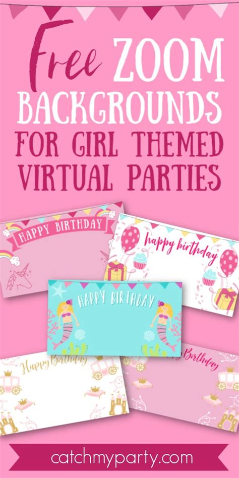 zoom backgrounds  girl virtual birthday parties catch  party