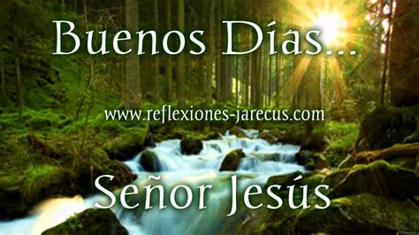 imagenes de buenos dias jesus buenos d 237 as se 241 or jes 250 s reflexiones y lecturas para meditar