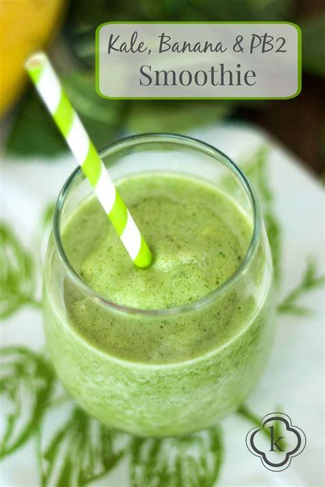Kale Banana Smoothie Detox by Best 25 Pb2 Smoothie Ideas On Pb2 Recipes