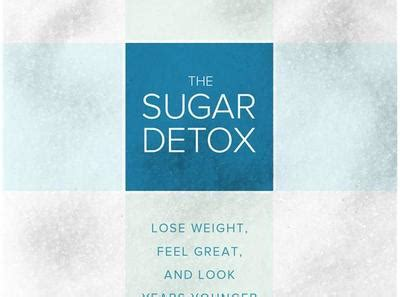 What Does Sugar Detox Feel Like by The Sugar Detox Lose Weight Feel Great And Look Years