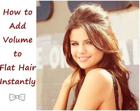 how to add hair volume how to add volume to flat hair instantly