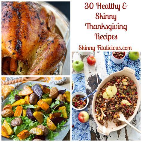 healthy turkey recipes thanksgiving 30 healthy thanksgiving recipes fitalicious