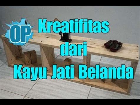 Teh Jati Belanda kreatifitas dari kayu bekas jati belanda