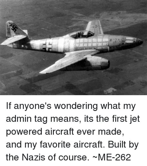first airplane ever made 25 best memes about me 262 me 262 memes