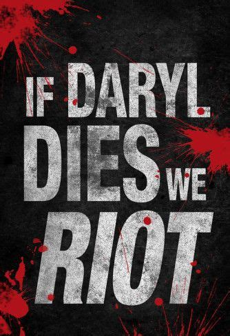 If Daryl Dies We Riot Meme - 17 best images about if daryl dies we riot on pinterest