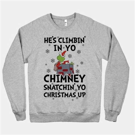Sale Ht1282 32 Baseball Sweater he s climbin in yo chimney hoodie hoodies grinch and kid