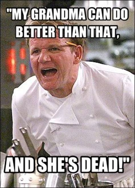 Ramsey Meme - chef ramsey quotes haha funny pinterest chefs