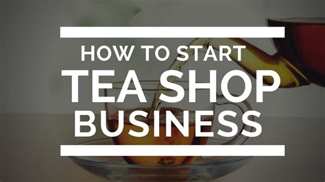 How To Start Tea Shop Business Youtube