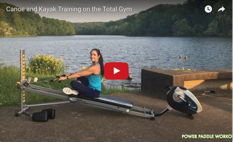 canoes workout canoe and kayak training on the total gym total gym pulse