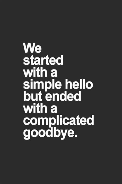 Complicated to say goodbye | Goodbye quotes, Breakup