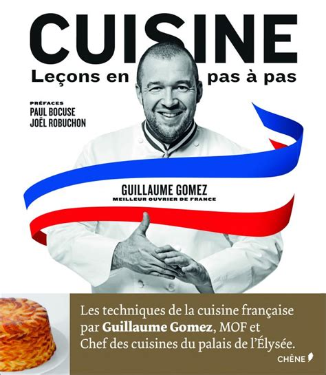 livre cuisine chef tout nouveau tout chaud le livre de guillaume gomez