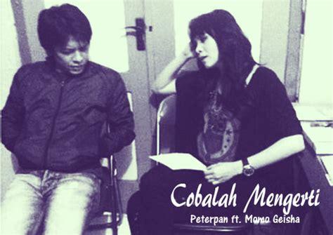 Download Mp3 Noah Ft Momo Geisha Cobalah Mengerti | download lagu cobalah mengerti momo geisha noah cara blogger