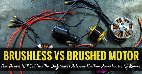 brushless vs brushed motor brushless vs brushed motor our guides will tell you the