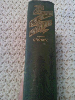life of abraham lincoln by frank crosby political memorabilia hq price guide