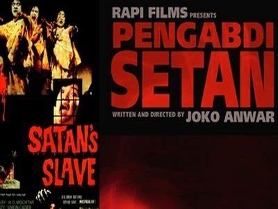 8 film indonesia paling ditunggu di tahun 2017 pengabdi setan sebuah remake bagus fokus