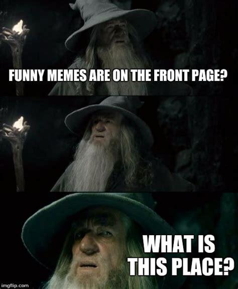 Funny What Memes - confused gandalf meme imgflip
