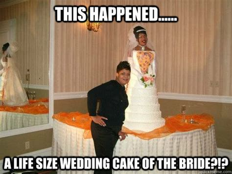 Meme Bridal - this happened a life size wedding cake of the bride