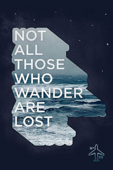 Wander Are Lost not all those who wander are lost quote www imgkid