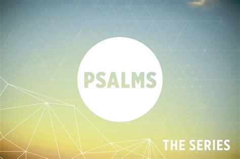 Home Inspiration Ideas Psalms The Series Church Sermon Series Ideas