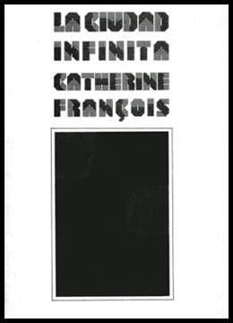 la ciudad infinita la ciudad infinita catherine fran 231 ois
