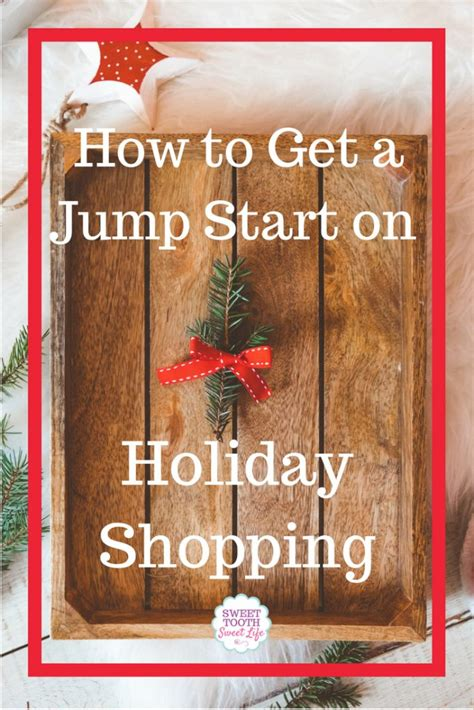 Get An Early Start On Your Shopping by How To Get A Jump Start On Your Shopping This Year
