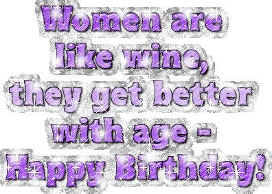 wine birthday gif women are like wine they get better with age happy