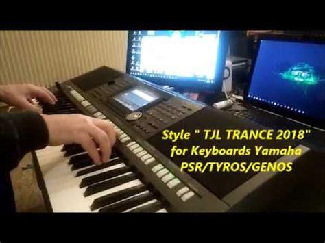 Keyboard Yamaha Tahun 2018 trance style 2018 for keyboards yamaha psr tyros genos