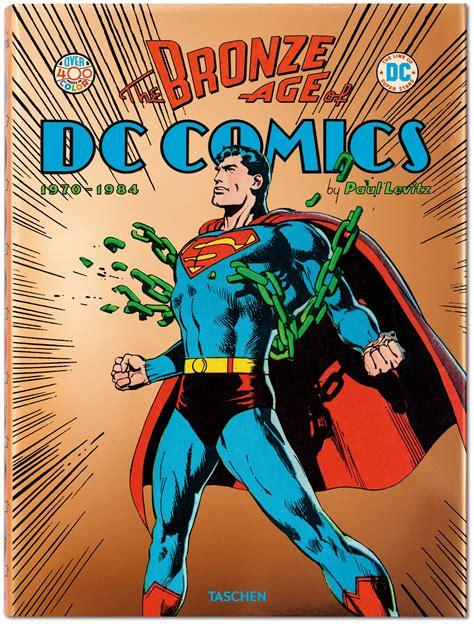 Inside Look: TASCHEN?s The BRONZE AGE OF DC COMICS by Paul Levitz   13th Dimension, Comics