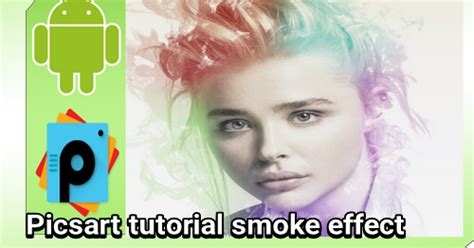 tutorial edit foto keren picsart tutorial picsart terbaru smoke effect keren di android