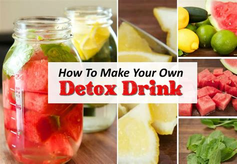 Make Your Own Detox by Make Your Own Detox Drink For Daily Enjoyment Cleansing
