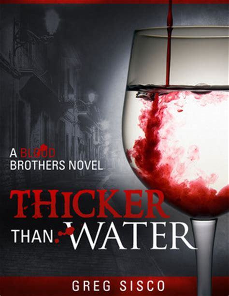 blood a novel of the lupi books thicker than water blood brothers 1 by greg sisco