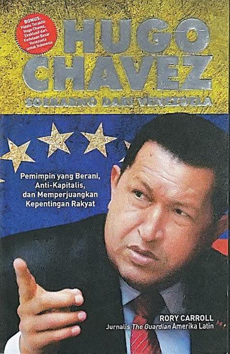Hugo Chavez Soekarno Dari Oleh Rory Carroll Diskon hugo chavez soekarno dari liputan islam