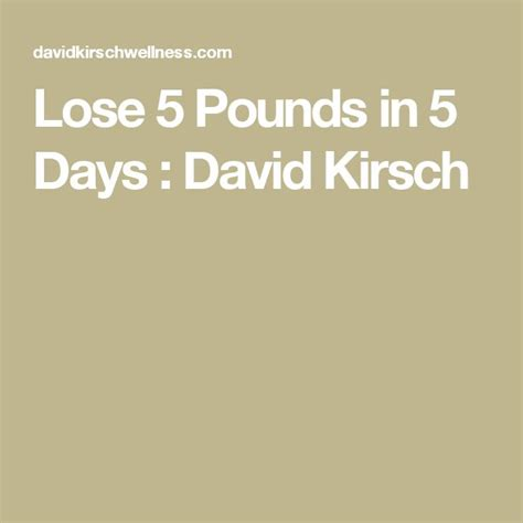 David Kirsch 5 Day Detox by 17 Best Ideas About Lose 5 Pounds On Lose 5