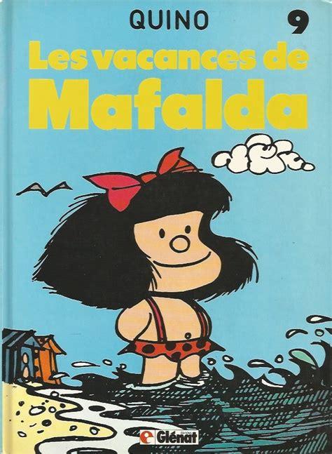 mafalda 9 les vacances de mafalda
