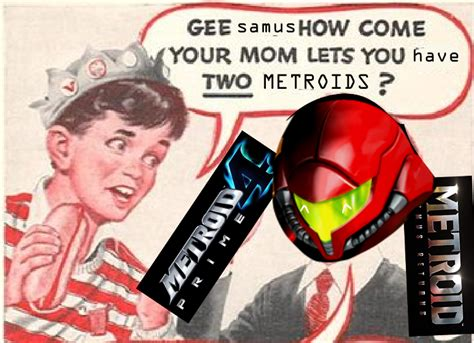 how to your to come to you compensation metroid your meme