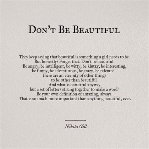 Some Are Beautiful Some Are Not Find Another Source Of Self Esteem If You Arent by Gill Quote