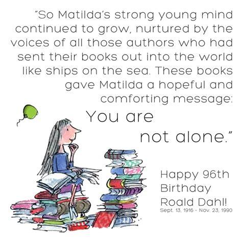 Roald Dahl Birthday Quotes Matilda By Roald Dahl Quotes Quotesgram