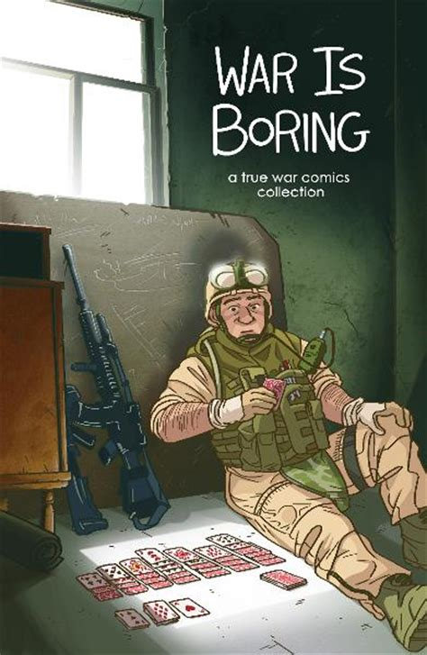 war is boring by david axe kevin knodell the staff of
