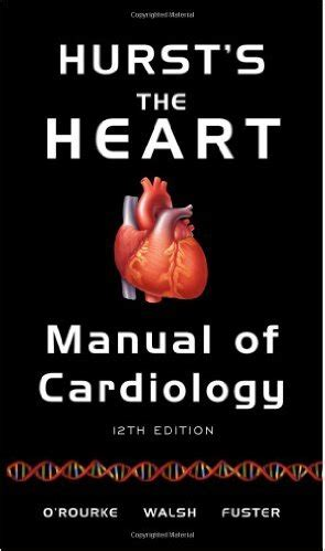 a manual for heartache books hurst s the manual of cardiology 12th edition 12th