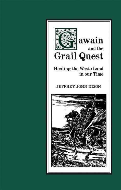 The Grail Quest jeffrey dixon gawain and the grail quest floris books