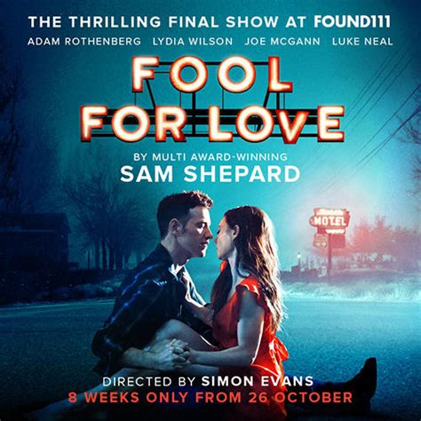 fool for love and fool for love a londra arcadia media