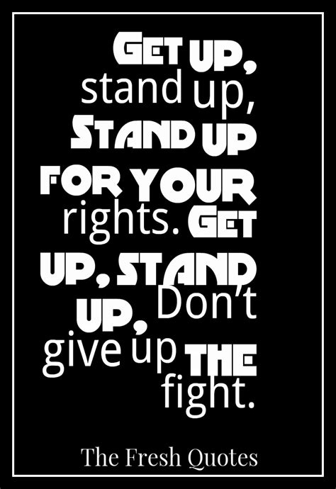 cant stand up for inspirational quotes get up stand up stand up for your rights get up stand up don t give up