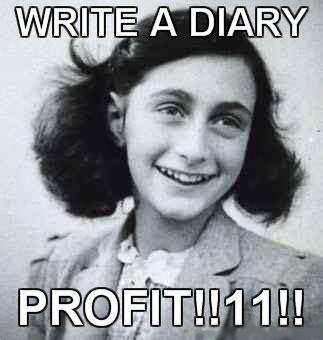 Profit Meme - anne frank image macros