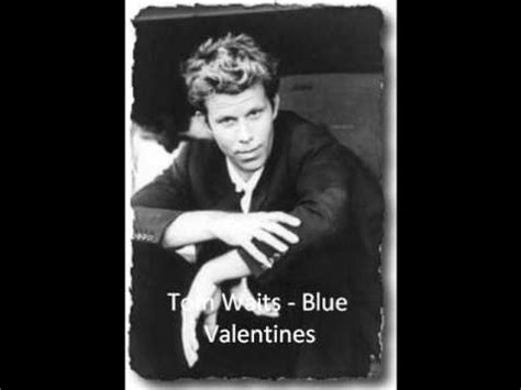 blue lyrics tom waits tom waits blue valentines lyrics